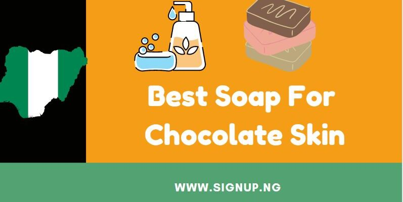 best soap for cholate skin