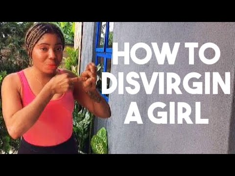 how to disvirgin a girl without pain